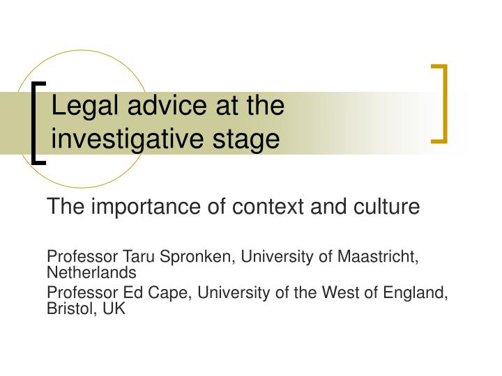 legal advice at the investigative stage n.
