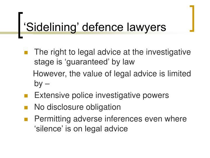 'Sidelining' defence lawyers
