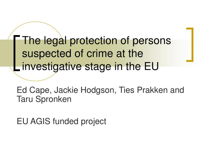 The legal protection of persons suspected of crime at the investigative stage in the EU
