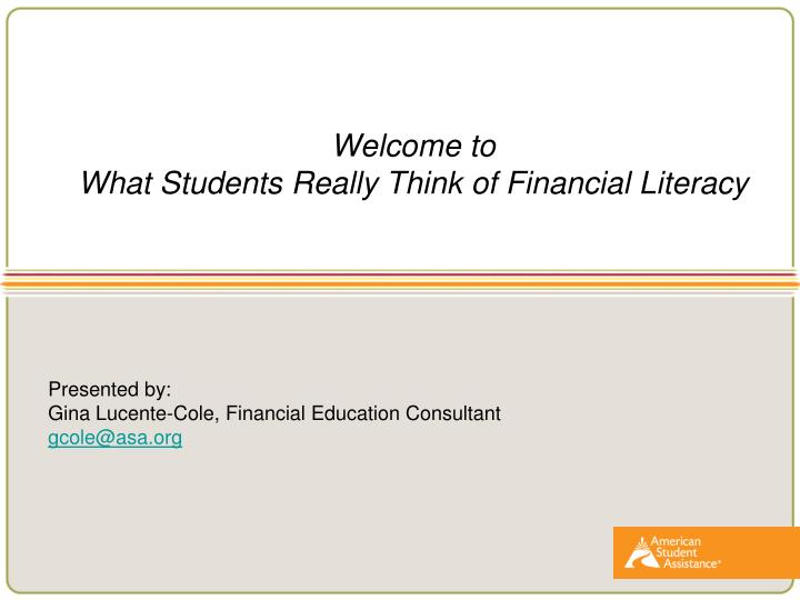 welcome to what students really think of financial literacy n.