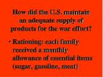 how did the u s maintain an adequate supply of products for the war effort