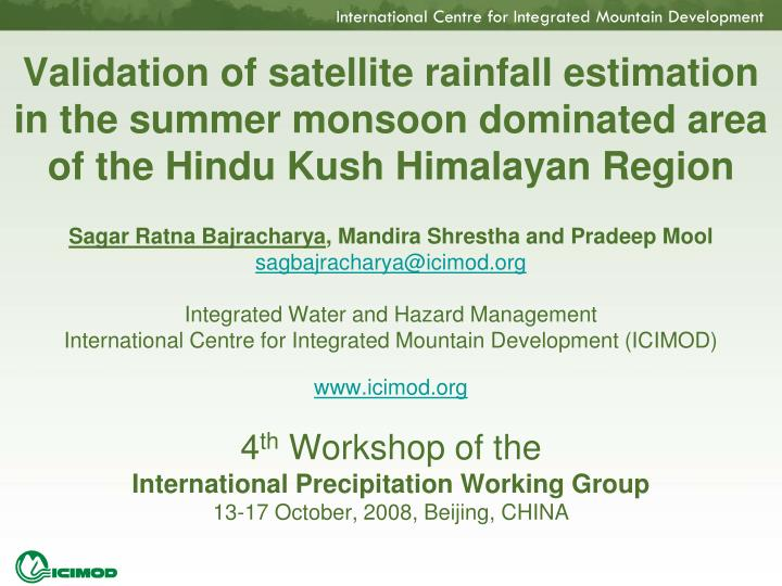 Validation of satellite rainfall estimation in the summer monsoon dominated area