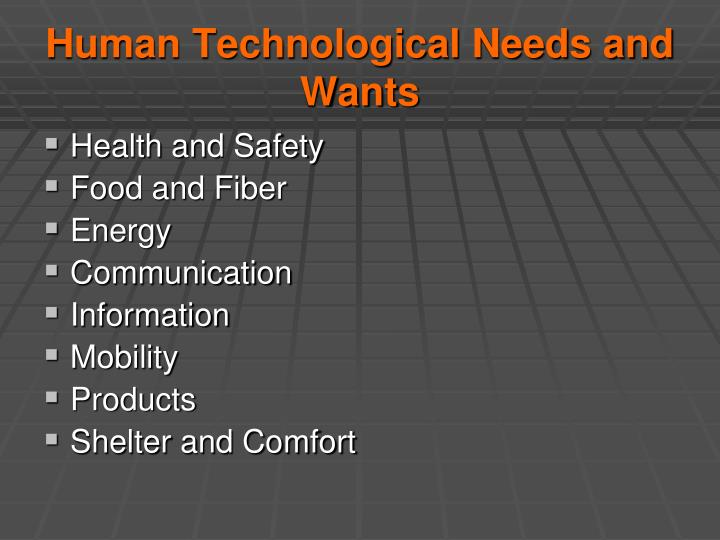 Human Technological Needs and Wants