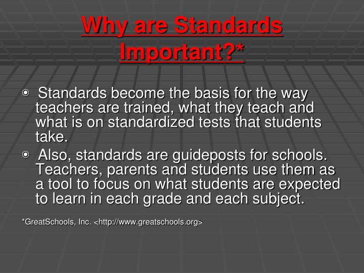 Why are Standards Important?*