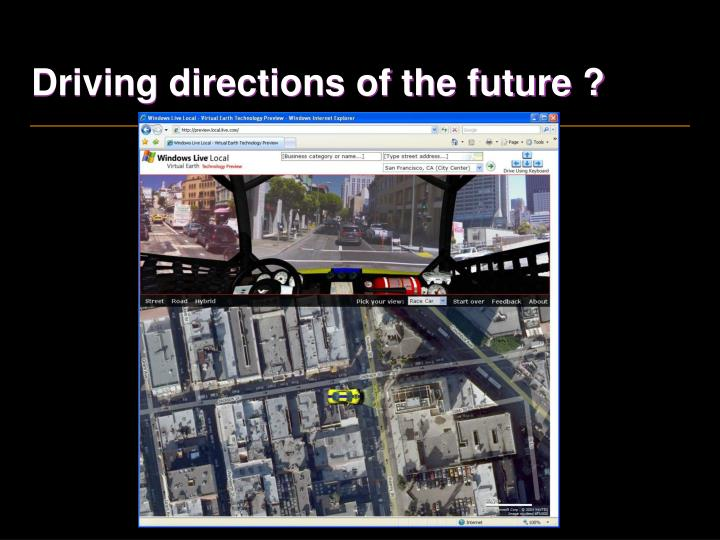 Driving directions of the future ?