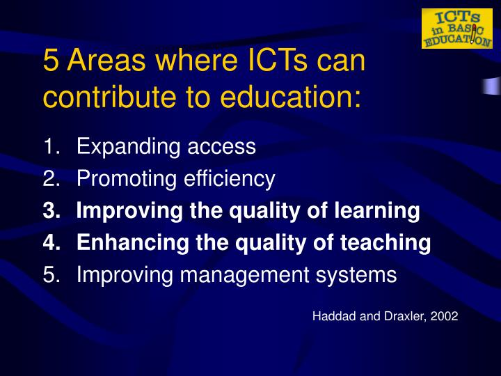 5 Areas where ICTs can contribute to education: