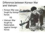 difference between korean war and vietnam
