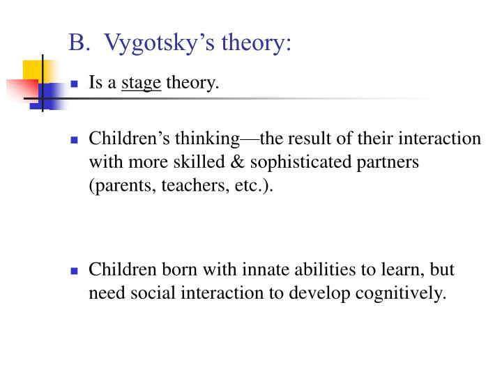 B.  Vygotsky's theory: