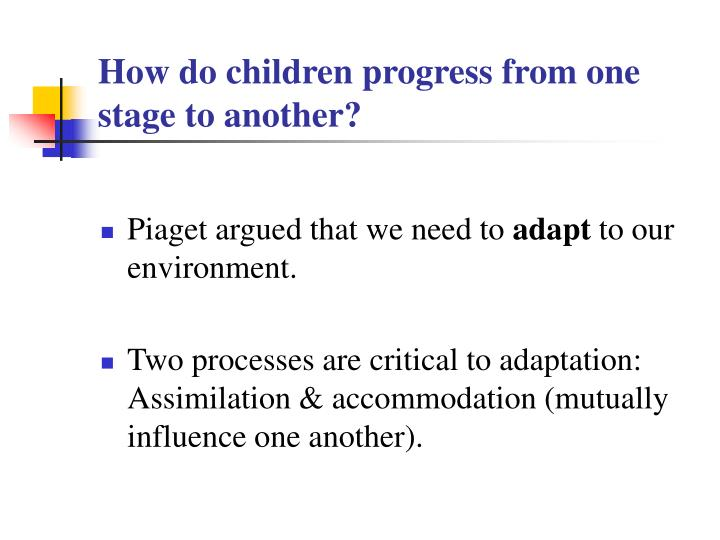 How do children progress from one stage to another?
