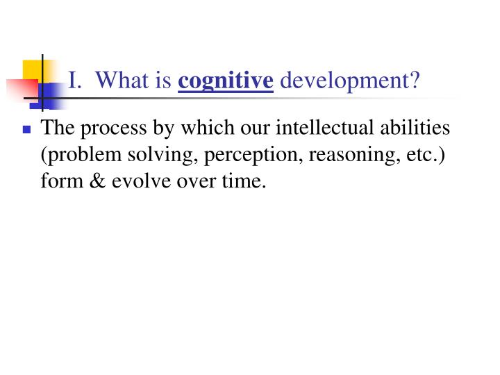 I what is cognitive development