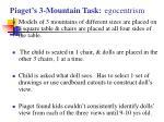 piaget s 3 mountain task egocentrism