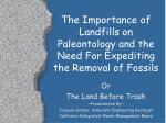 the importance of landfills on paleontology and the need for expediting the removal of fossils