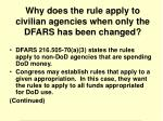 why does the rule apply to civilian agencies when only the dfars has been changed