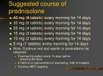 suggested course of prednisolone