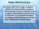 bathy 2010 overview