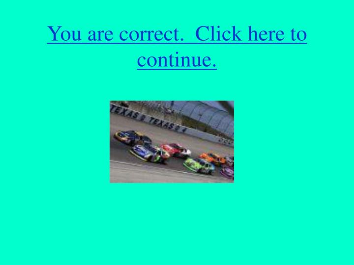 You are correct click here to continue