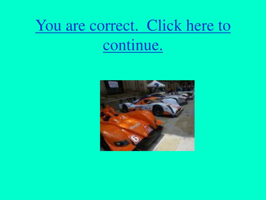 You are correct.  Click here to continue.