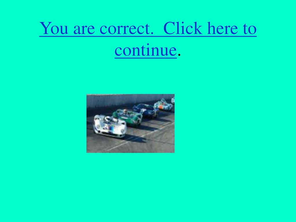 You are correct.  Click here to continue