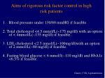 aims of rigorous risk factor control in high risk patients