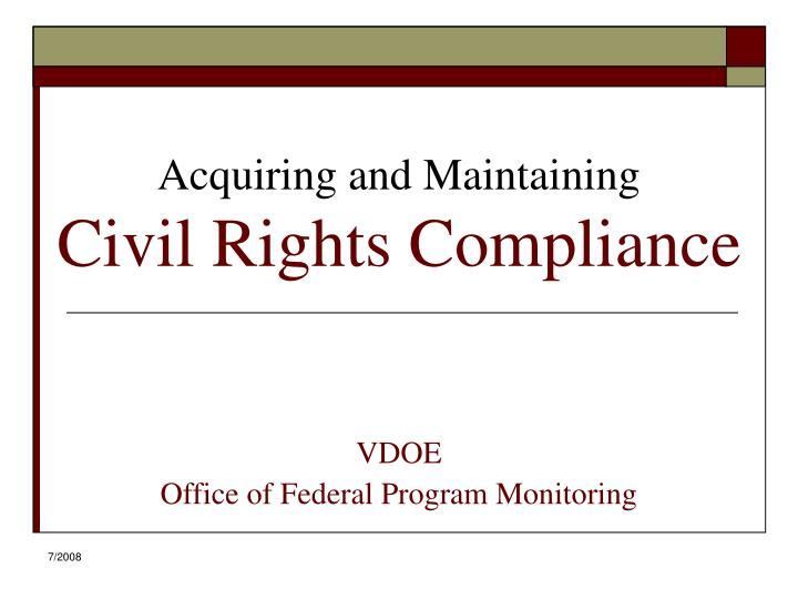 Acquiring and maintaining civil rights compliance