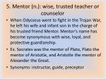 5 mentor n wise trusted teacher or counselor