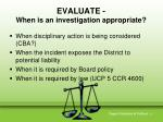 evaluate when is an investigation appropriate