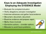 keys to an adequate investigation employing the evidence model