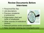review documents before interviews