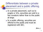 differentiate between a private placement and a public offering