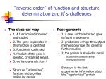 reverse order of function and structure determination and it s challenges