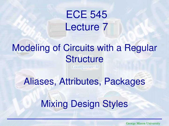 modeling of circuits with a regular structure aliases attributes packages mixing design styles n.