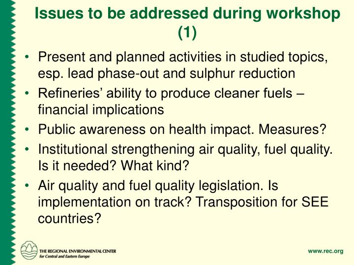 Issues to be addressed during workshop (1)