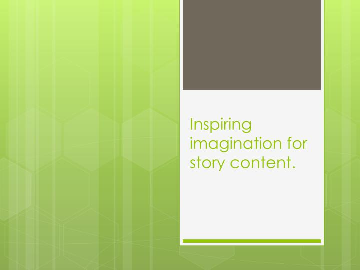 inspiring imagination for story content n.