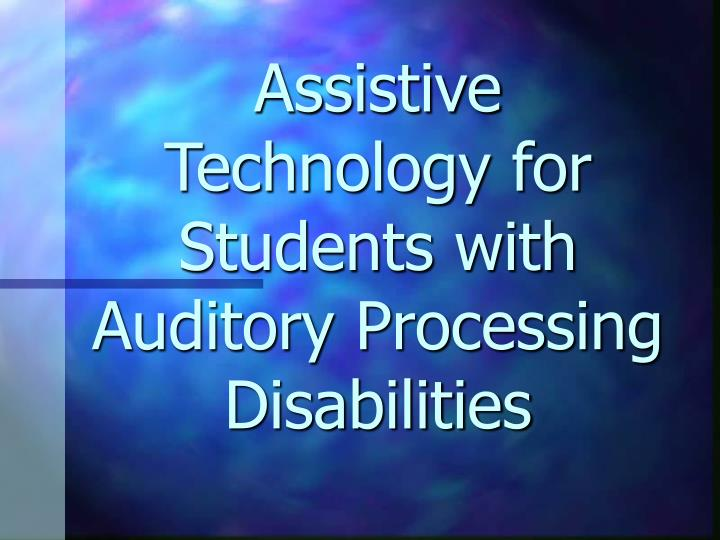 assistive technology for students with auditory processing disabilities n.