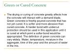 green or cured concrete