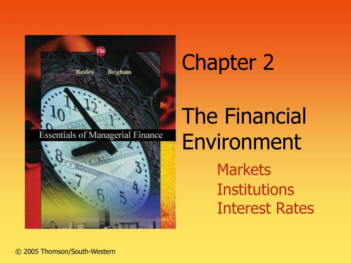 chapter 2 the financial environment markets institutions interest rates n.