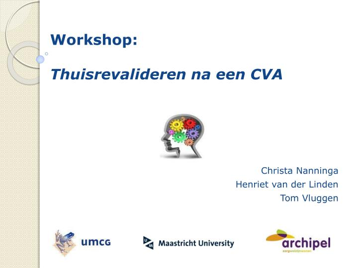 workshop thuisrevalideren na een cva n.
