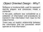 object oriented design why