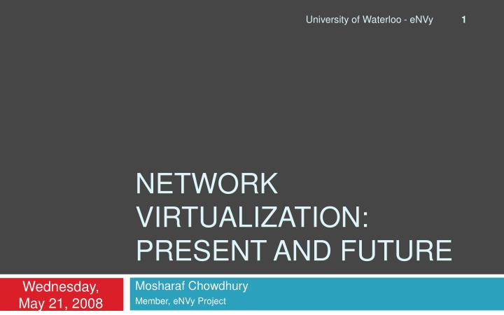 network virtualization present and future n.