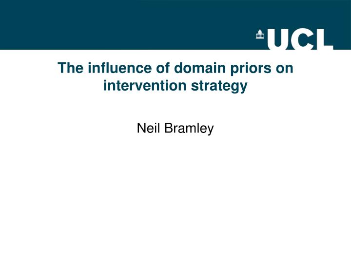 the influence of domain priors on intervention strategy n.