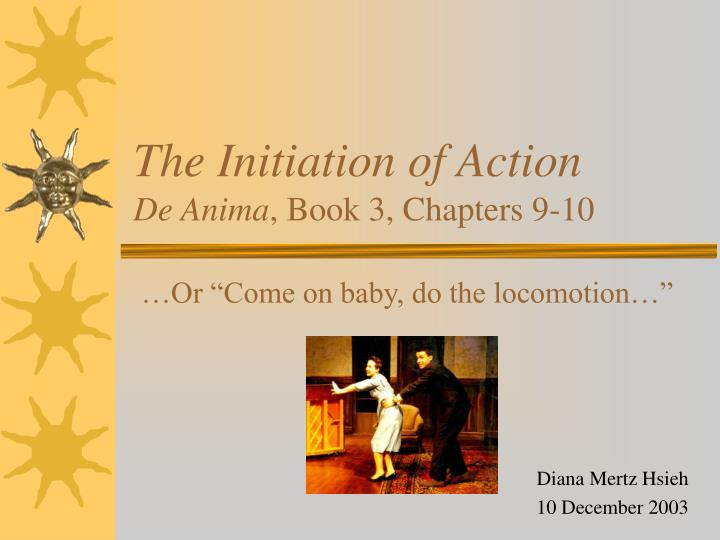 the initiation of action de anima book 3 chapters 9 10 n.
