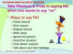 take pleasure pride in saying no when one wants to say no