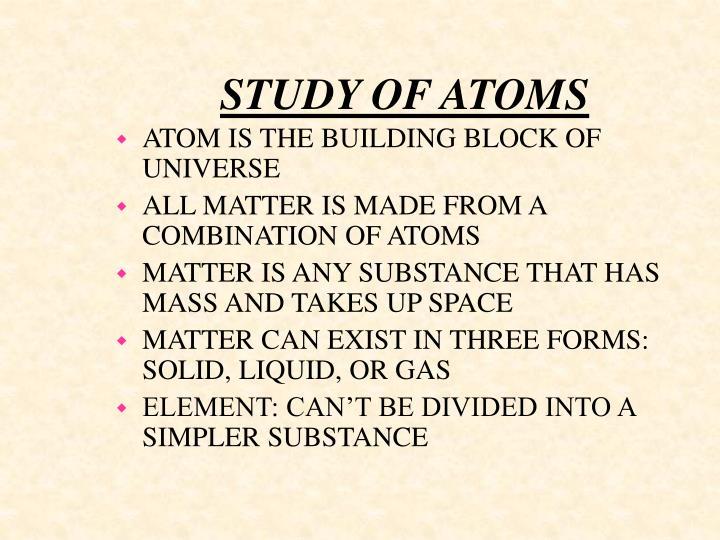 STUDY OF ATOMS