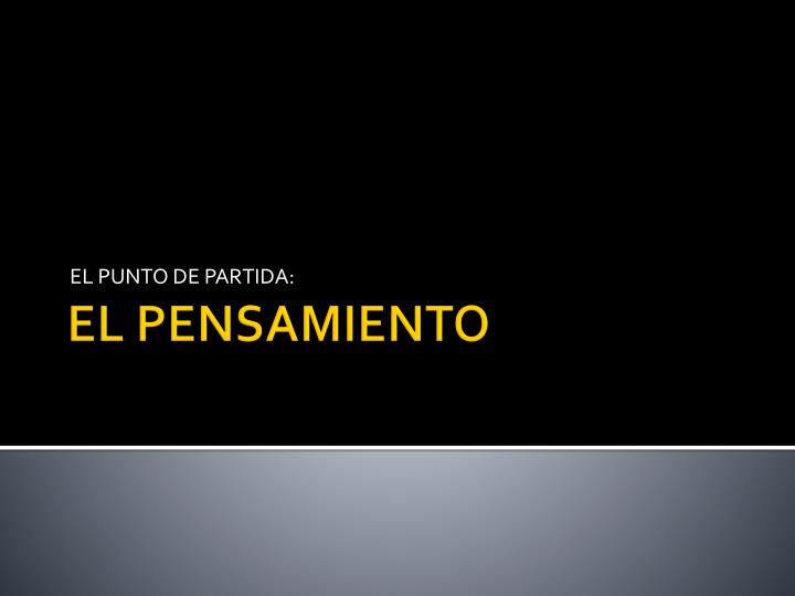 EL PUNTO DE PARTIDA: