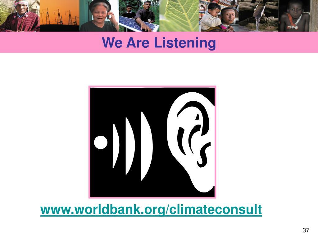 We Are Listening