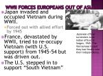wwii forces europeans out of asia