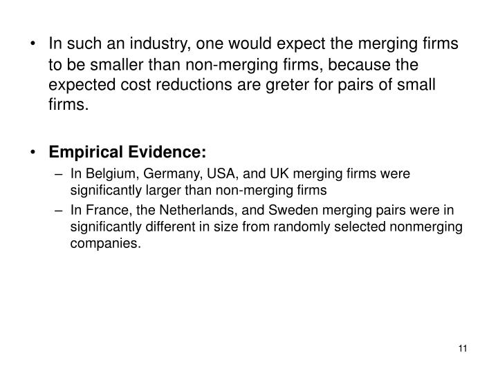 In such an industry, one would expect the merging firms