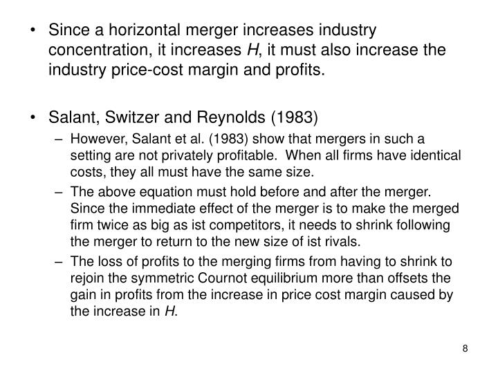 Since a horizontal merger increases industry concentration, it increases