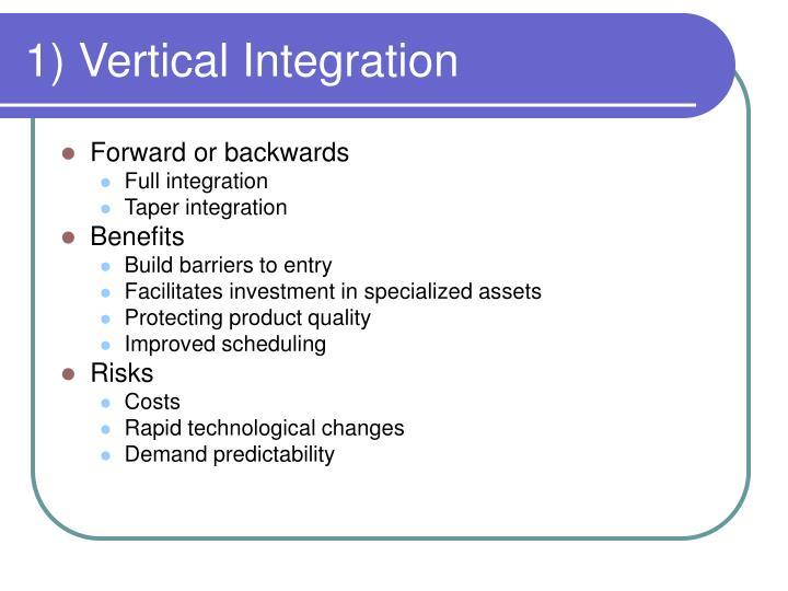 1) Vertical Integration