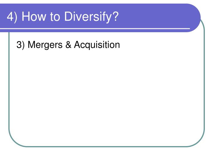 4) How to Diversify?
